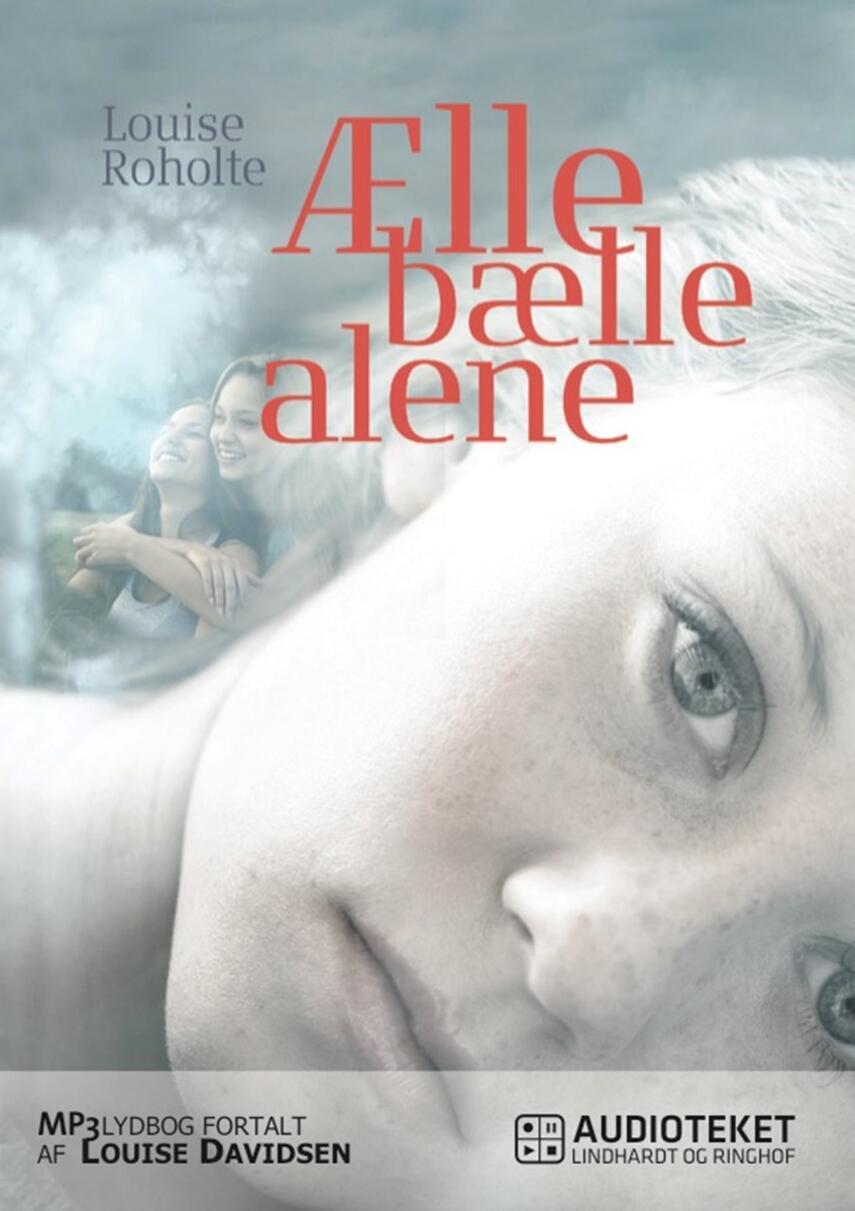 Louise Roholte: Ælle bælle alene