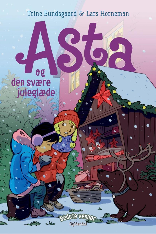 Trine Bundsgaard: Asta og den svære juleglæde