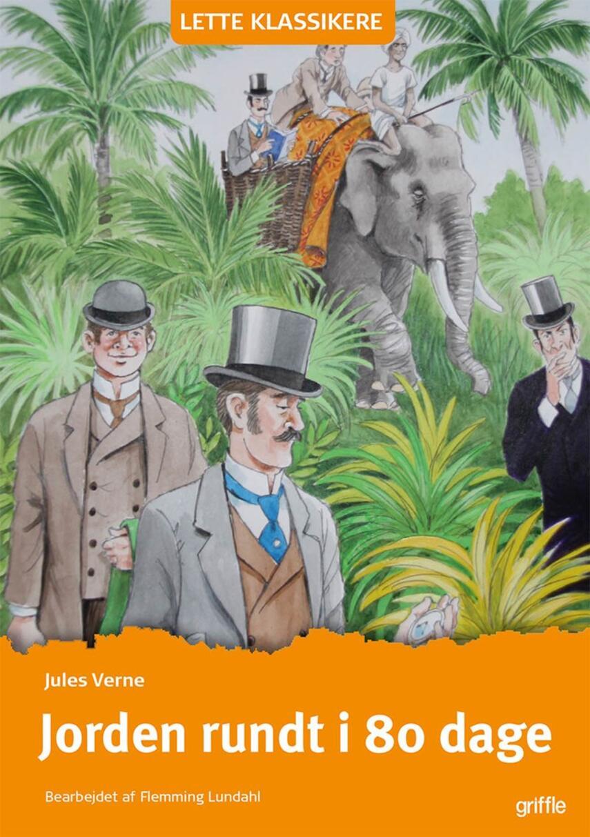 Jules Verne: Jorden rundt i 80 dage (Ved Flemming Lundahl)
