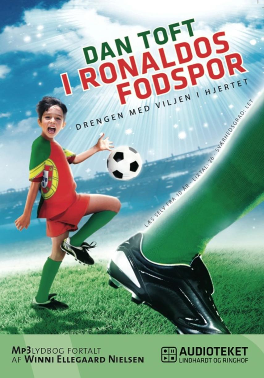 Dan Toft: I Ronaldos fodspor : drengen med viljen i hjertet