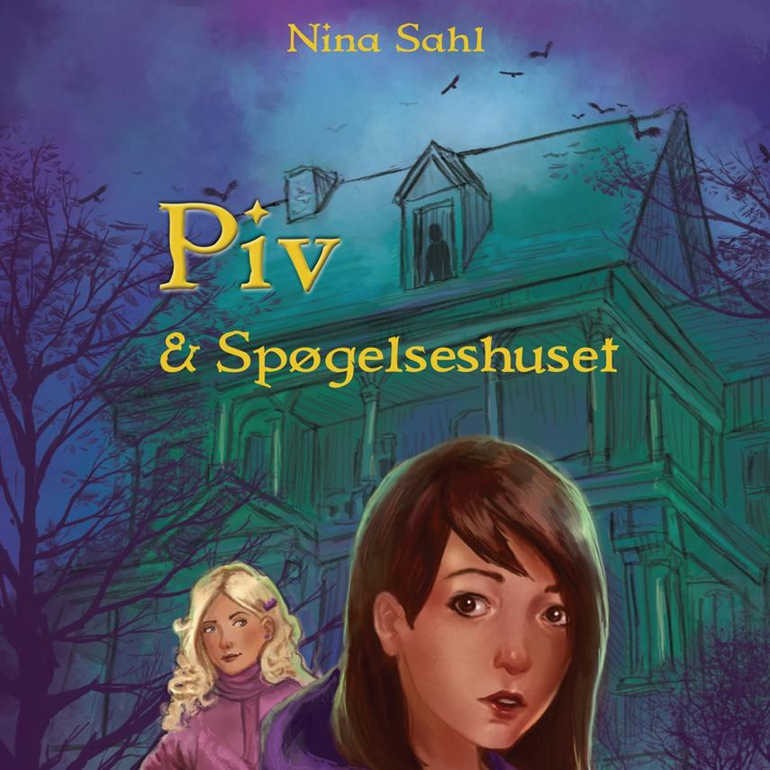 Nina Sahl: Piv & spøgelseshuset