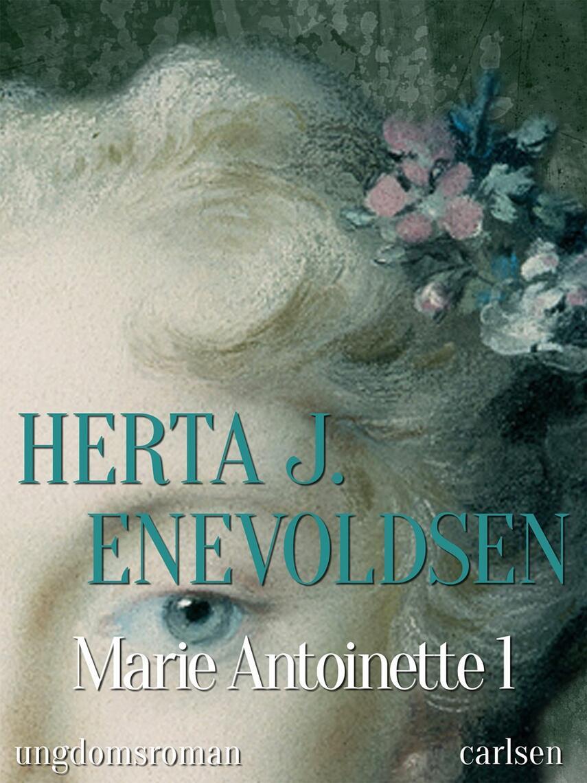 Herta J. Enevoldsen: Marie Antoinette. 1