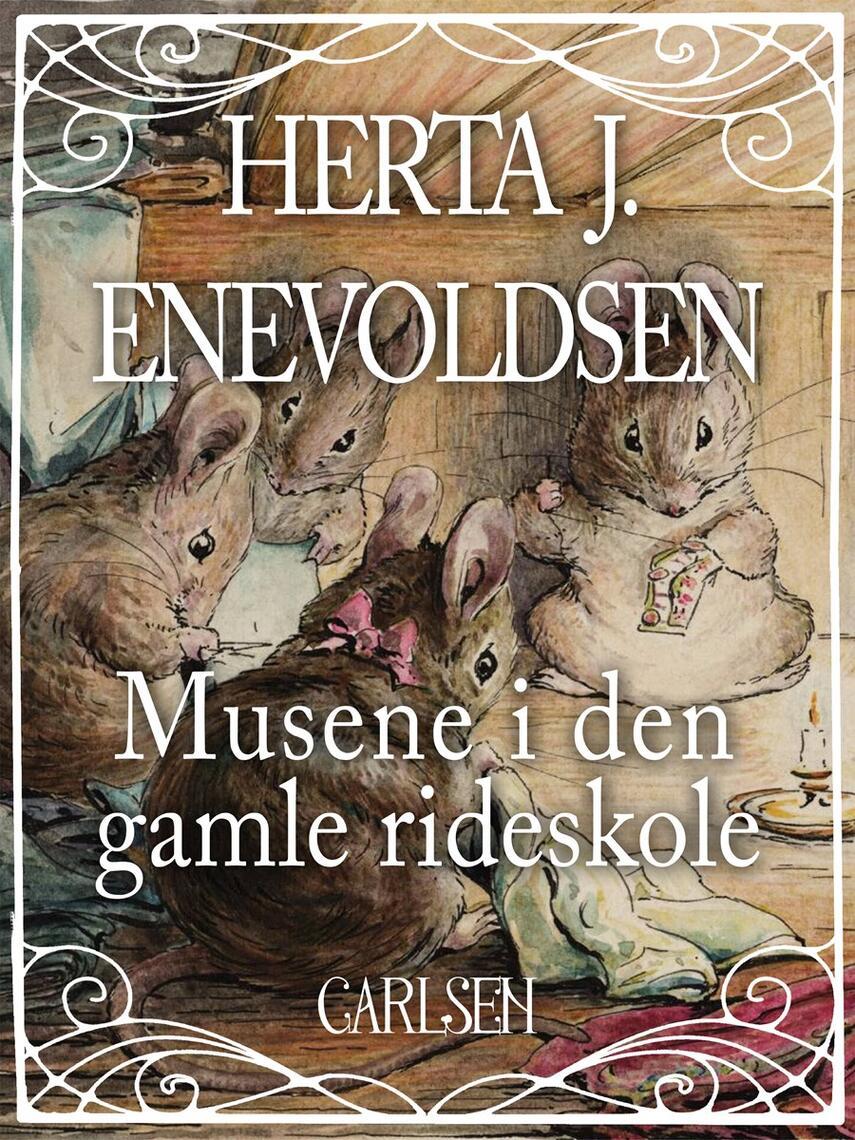 Herta J. Enevoldsen: Musene i den gamle rideskole
