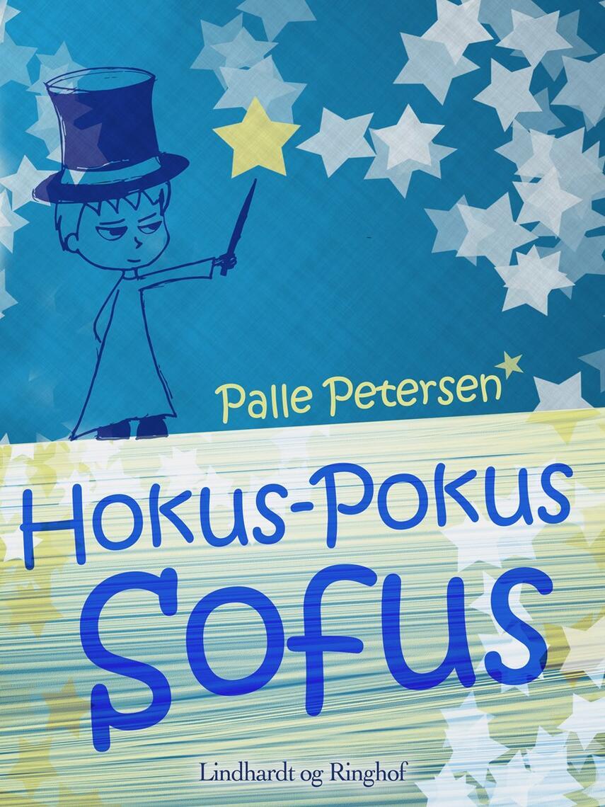 Palle Petersen (f. 1943): Hokus-Pokus Sofus