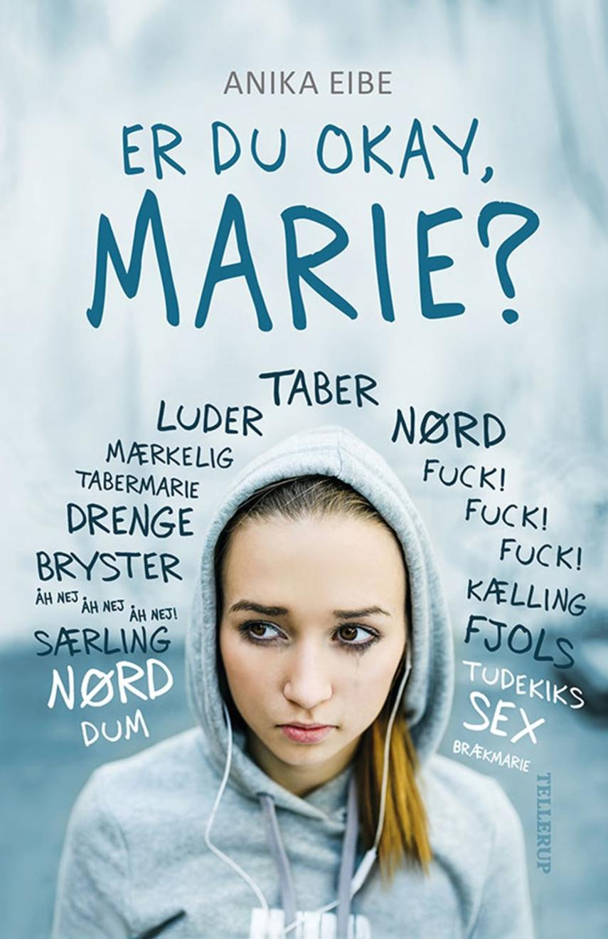 Anika Eibe: Er du okay, Marie?