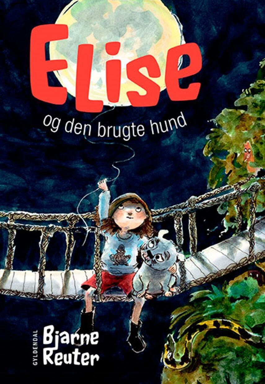 Bjarne Reuter: Elise og den brugte hund