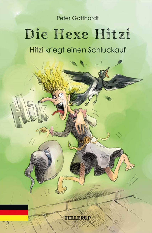 Peter Gotthardt: Die Hexe Hitzi - Hitzi kriegt einen Schluckauf