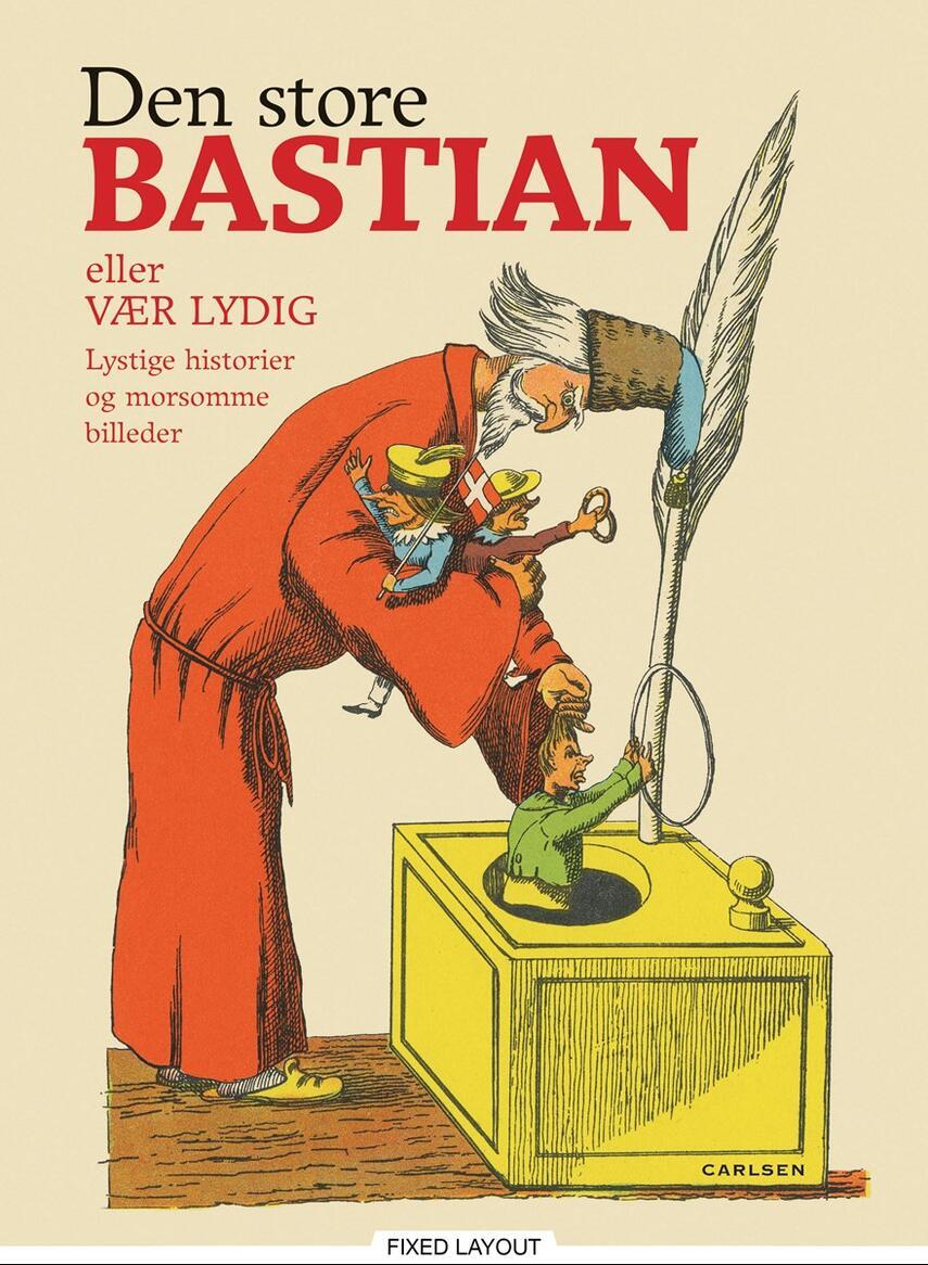 Heinrich Hoffmann (f. 1809): Den store Bastian : lystige historier og morsomme billeder