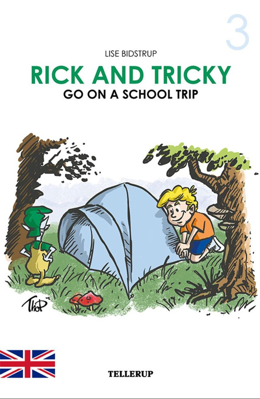 Lise Bidstrup: Rick and Tricky go on a school trip