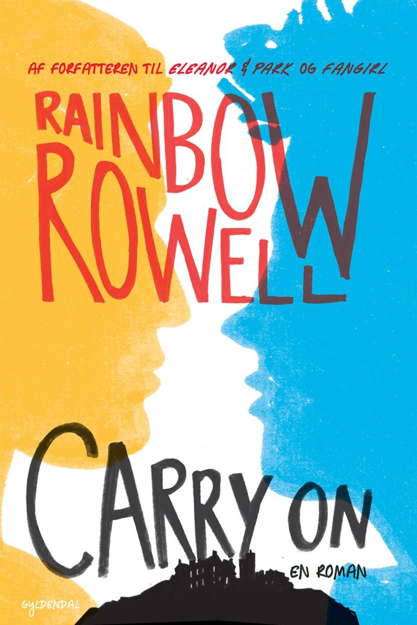 Rainbow Rowell (f. 1973): Carry On : en roman