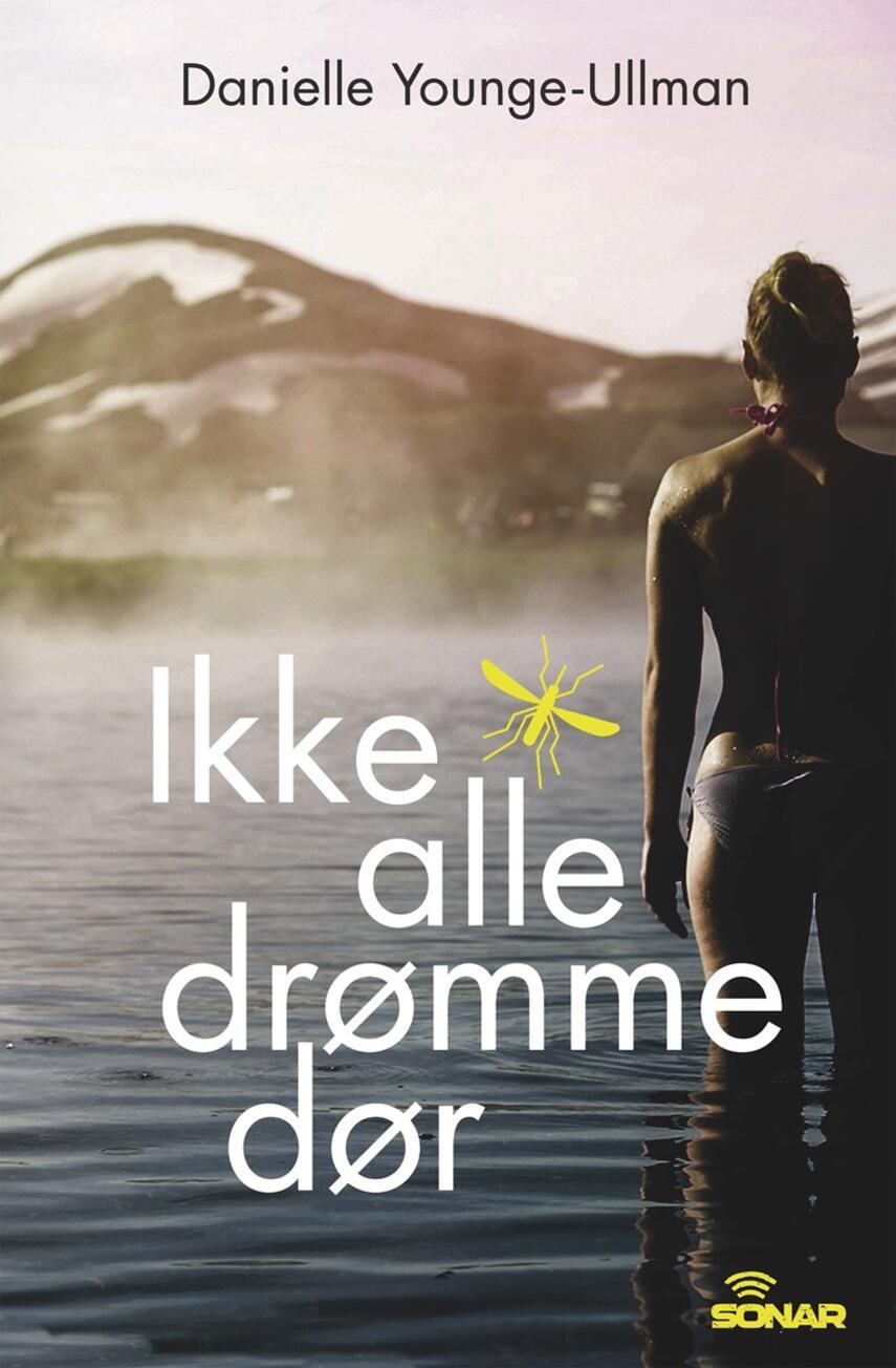 Danielle Younge-Ullman: Ikke alle drømme dør