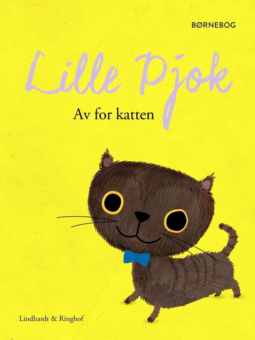 Robert Fisker: Av for katten - Lille Pjok : børnebog