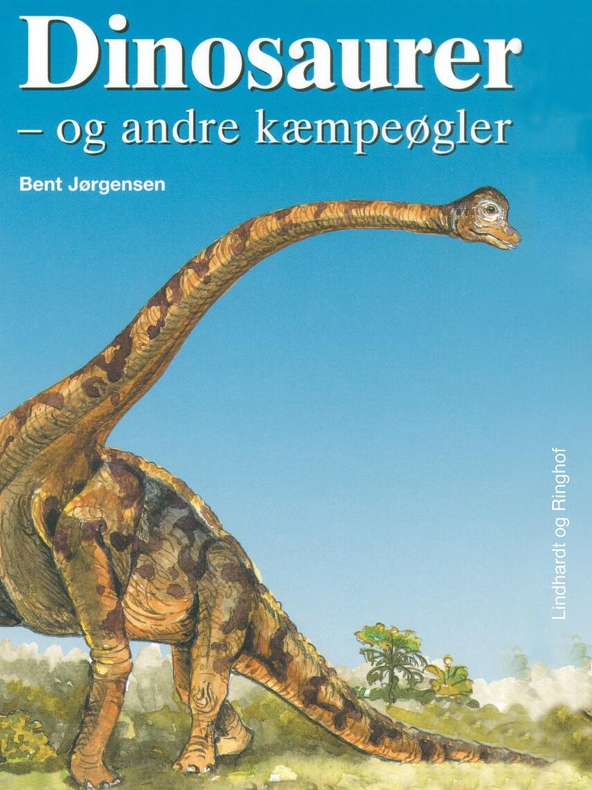 Bent Jørgensen (f. 1933-09-19): Dinosaurer - og andre kæmpeøgler