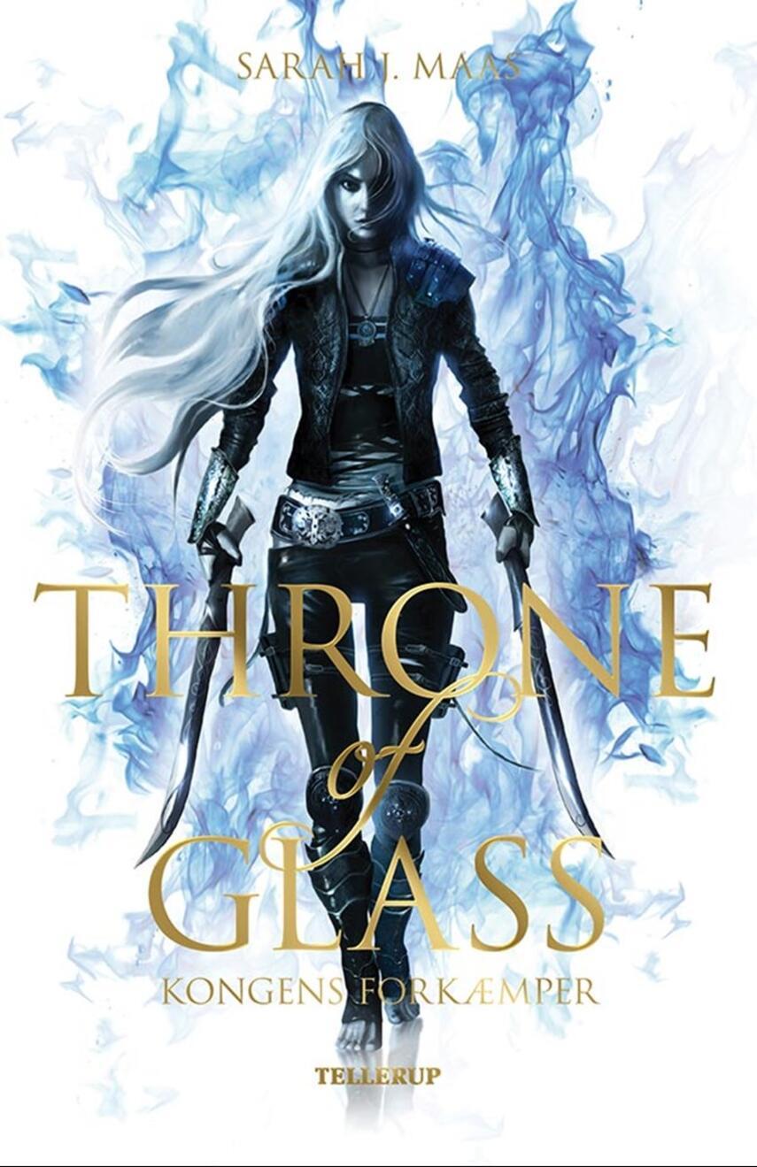 Sarah J. Maas: Throne of glass - kongens forkæmper