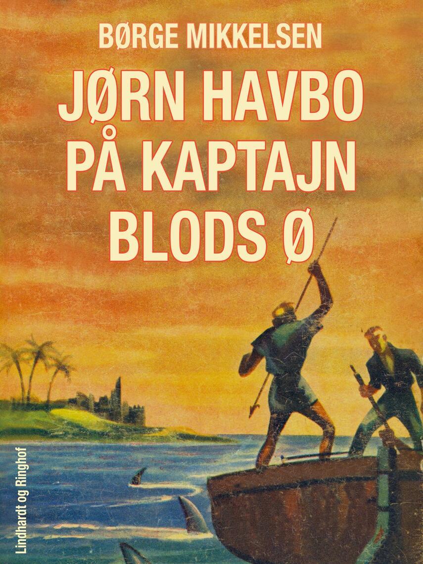 Børge Mikkelsen (f. 1906): Jørn Havbo på kaptajn Blods ø