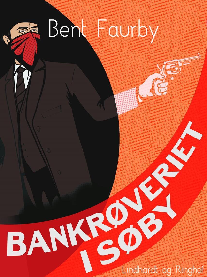 Bent Faurby: Bankrøveriet i Søby