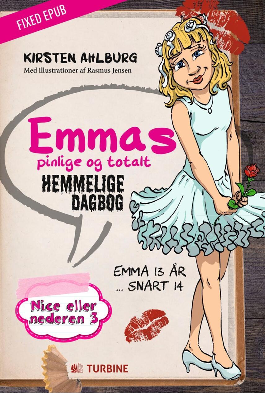 Kirsten Ahlburg: Emmas pinlige og totalt hemmelige dagbog