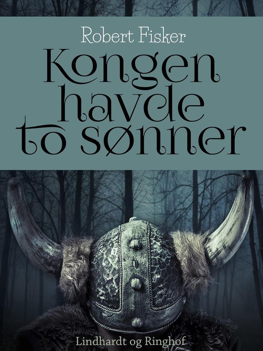 Robert Fisker: Kongen havde to sønner
