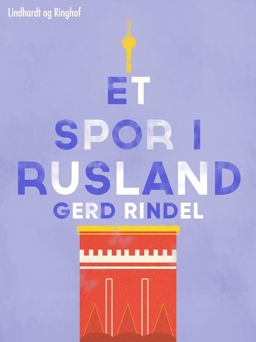 Gerd Rindel: Et spor i Rusland