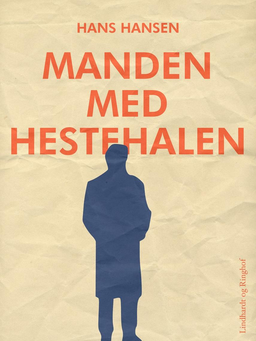 Hans Hansen (f. 1939): Manden med hestehalen