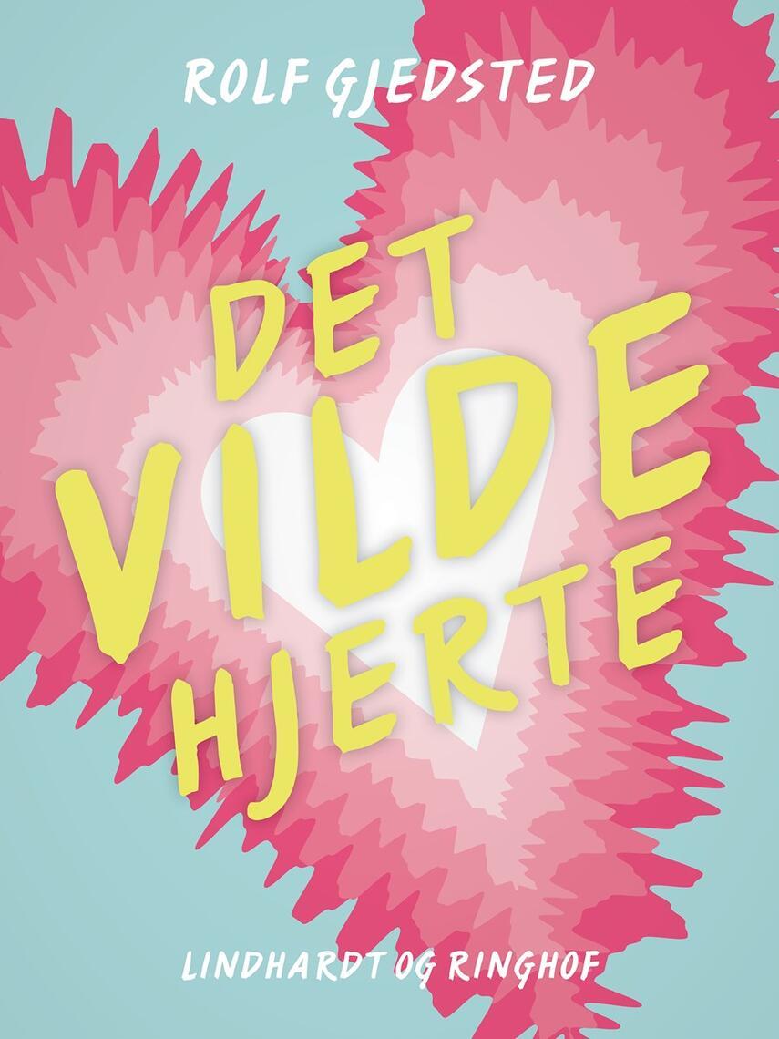 Rolf Gjedsted: Det vilde hjerte