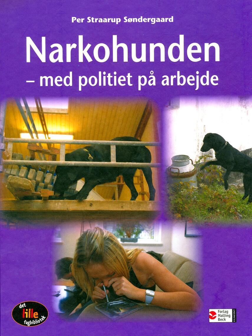 Per Straarup Søndergaard: Narkohunden : med politiet på arbejde
