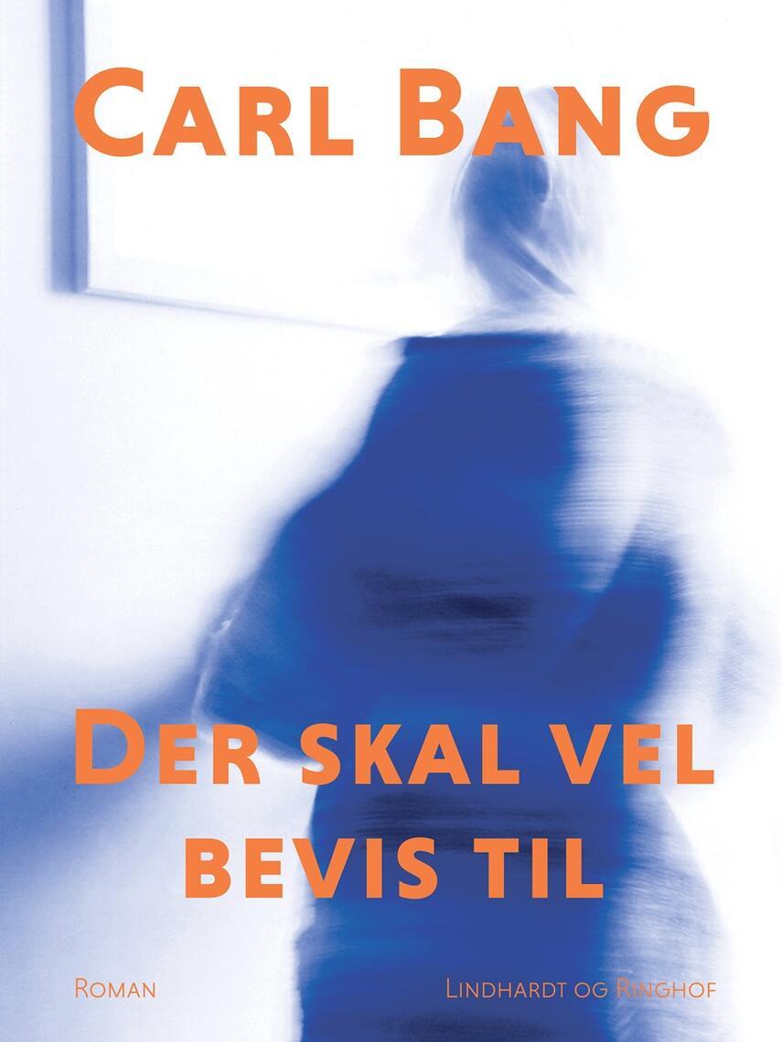 Carl Bang: Der skal vel bevis til