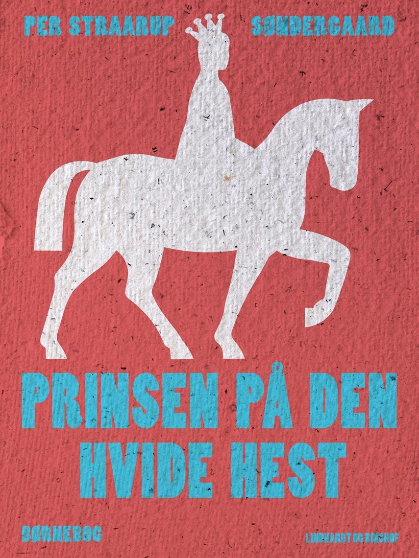 Per Straarup Søndergaard: Prinsen på den hvide hest