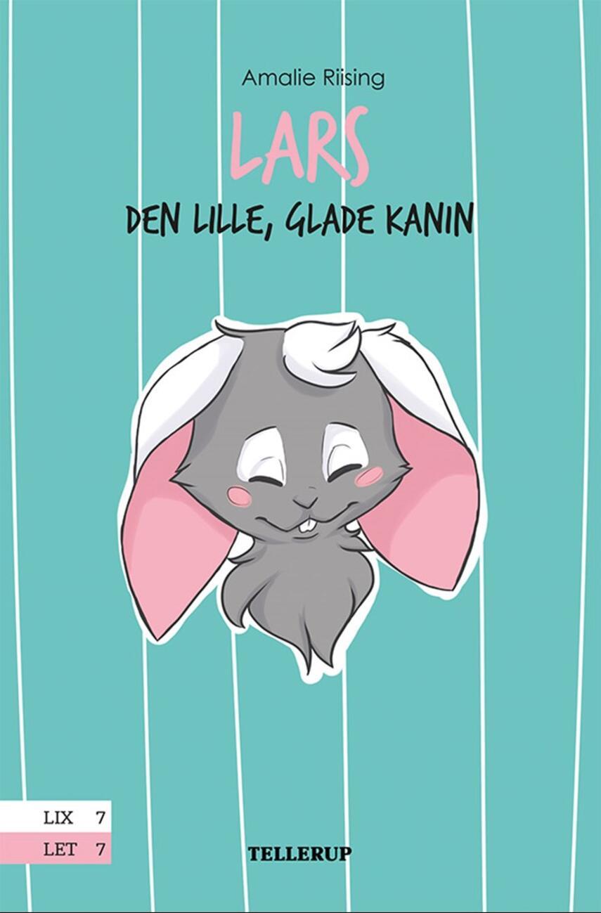 Amalie Riising: Lars : den lille, glade kanin
