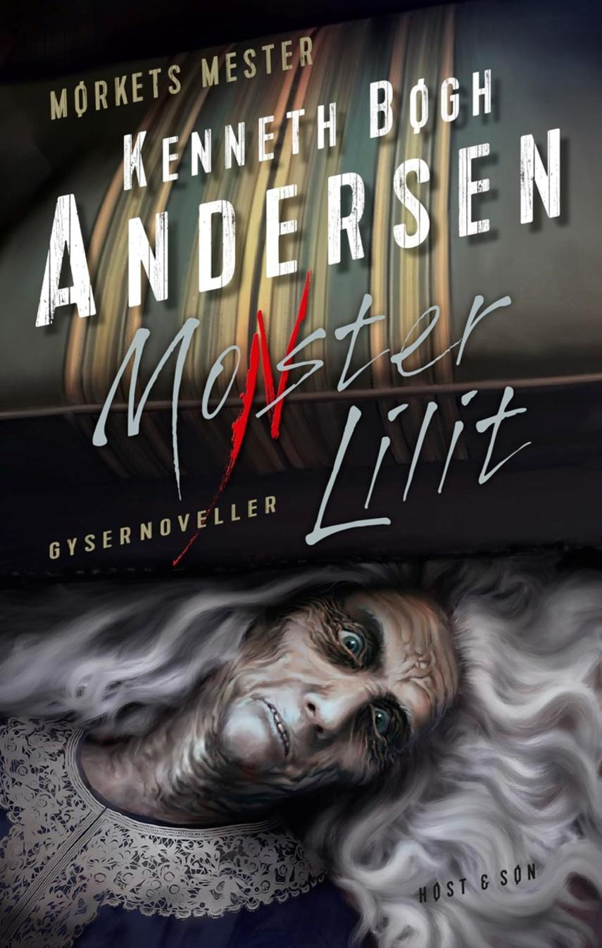 Kenneth Bøgh Andersen: Monster Lilit : gysernoveller