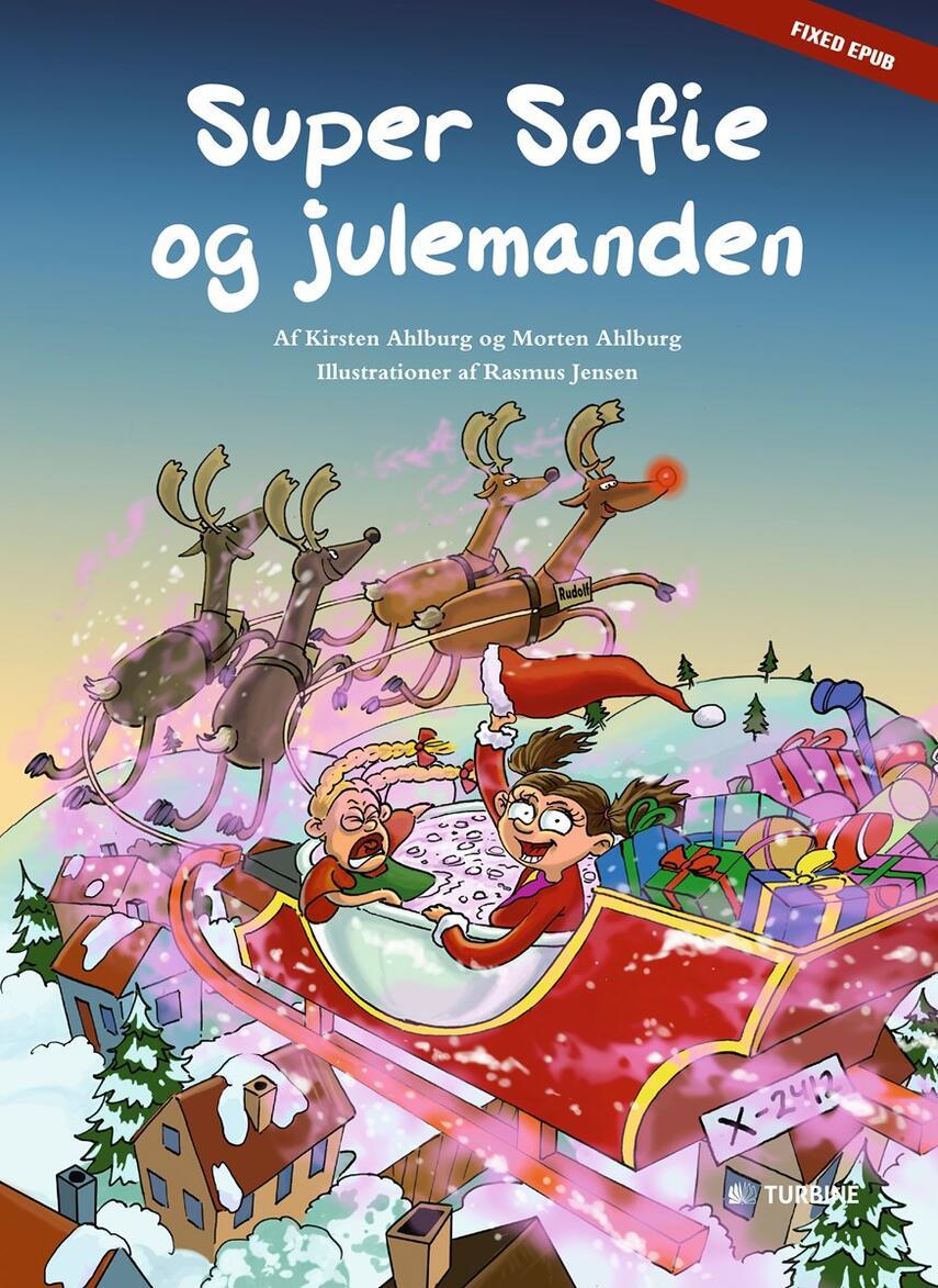 Kirsten Ahlburg, Morten Ahlburg, Rasmus Jensen (f. 1976-10-04): Super Sofie og julemanden