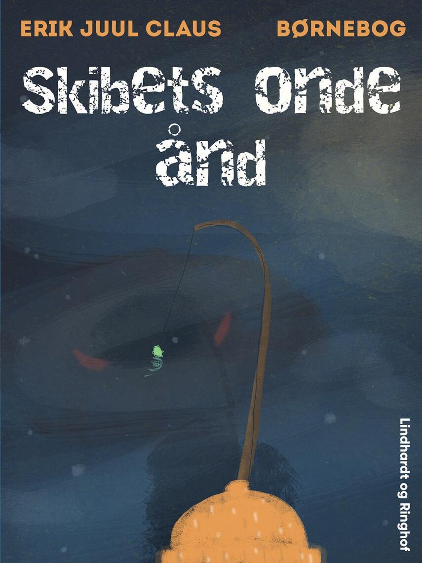 Erik Juul Clausen: Skibets onde ånd
