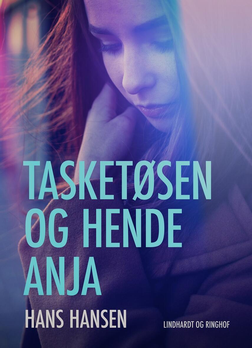 Hans Hansen (f. 1939): Tasketøsen og hende Anja