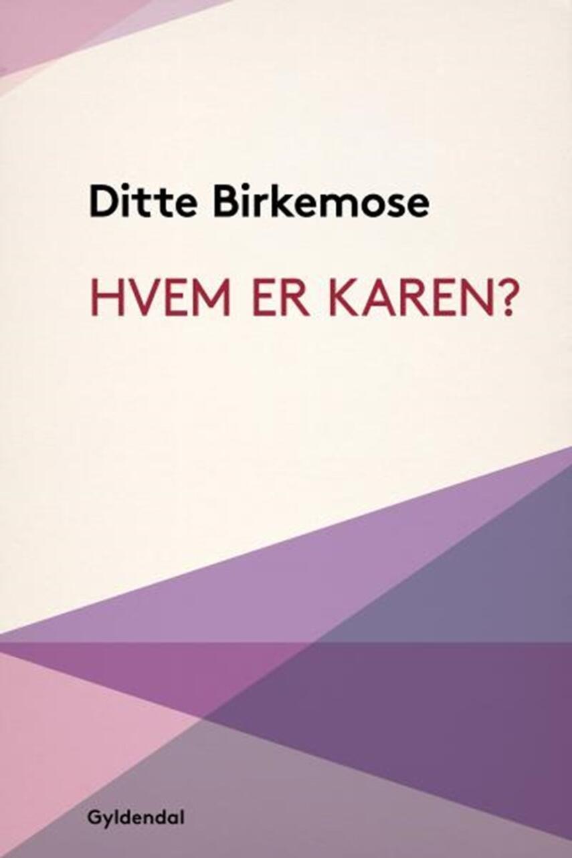 Ditte Birkemose: Hvem er Karen?