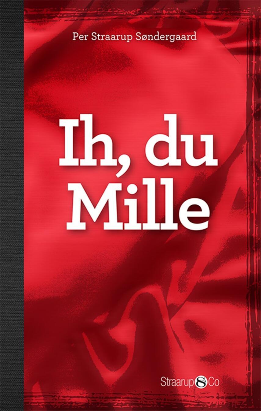 Per Straarup Søndergaard: Ih, du Mille