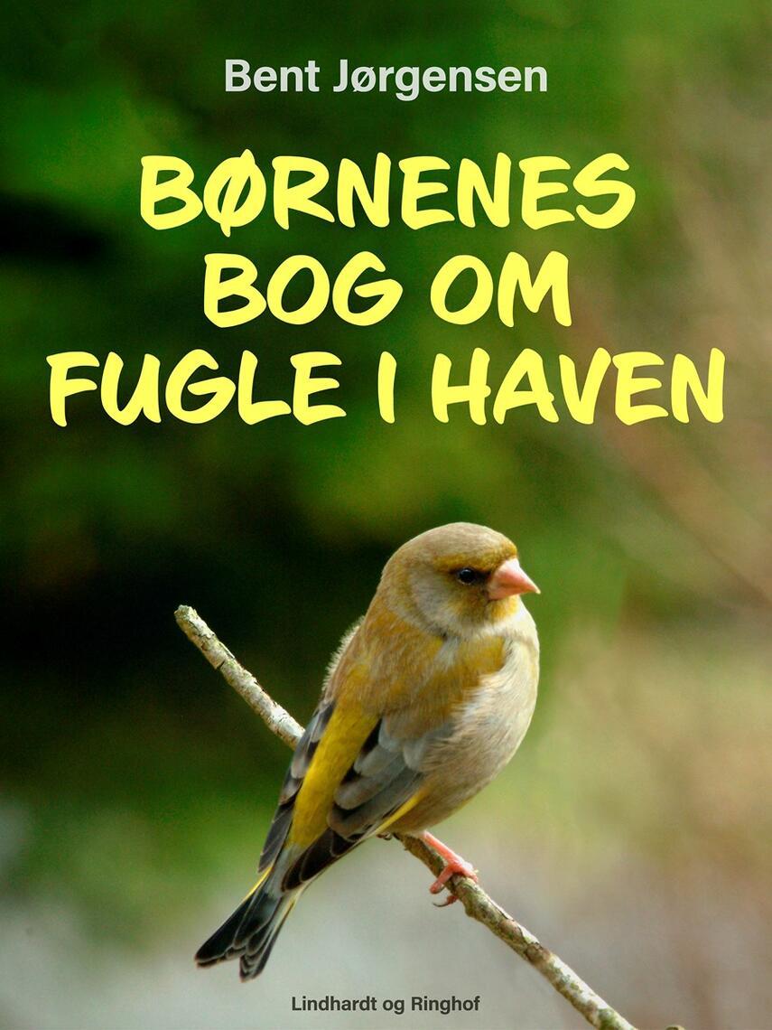 Bent Jørgensen (f. 1933-09-19): Børnenes bog om fugle i haven