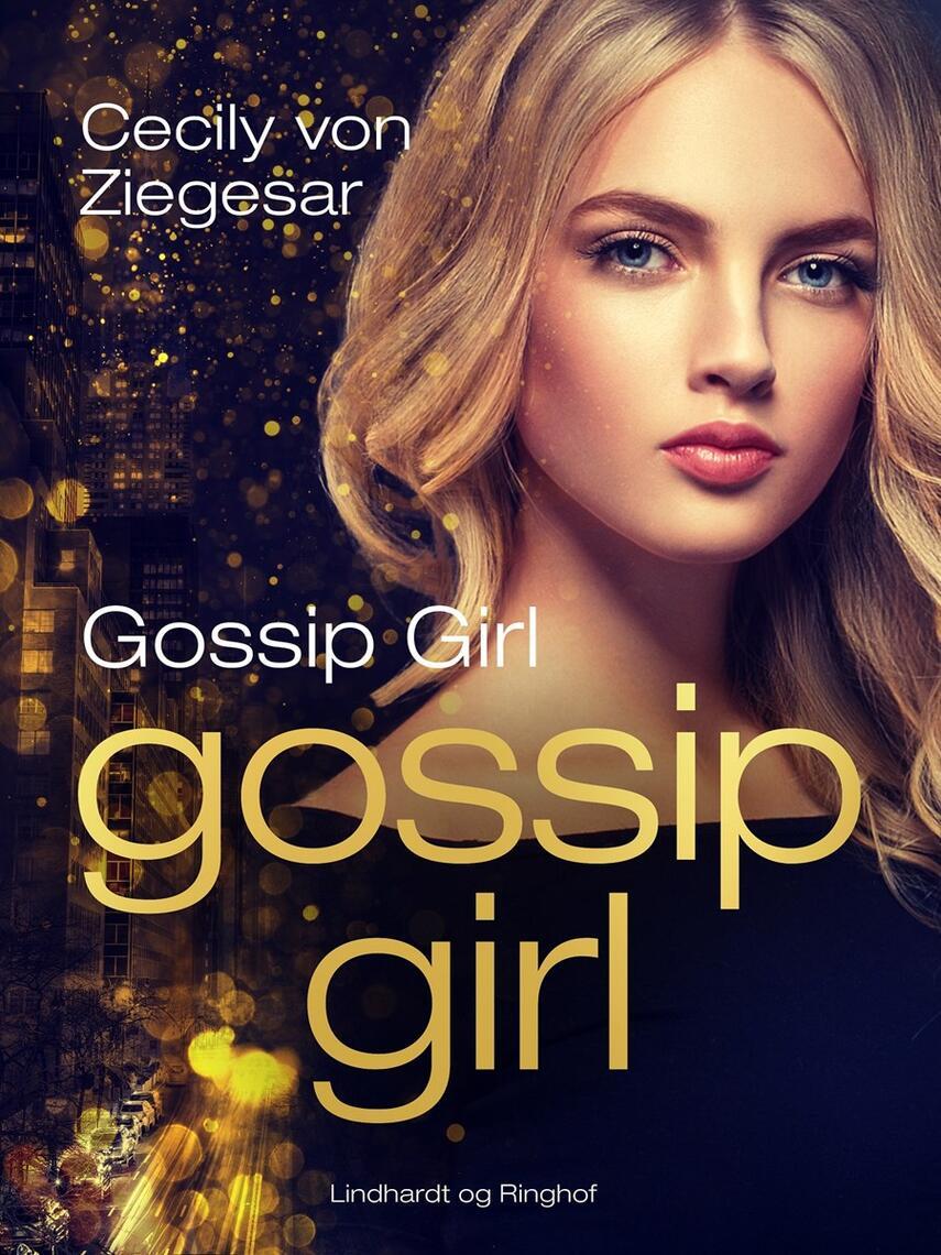 Cecily Von Ziegesar: Gossip Girl : en roman