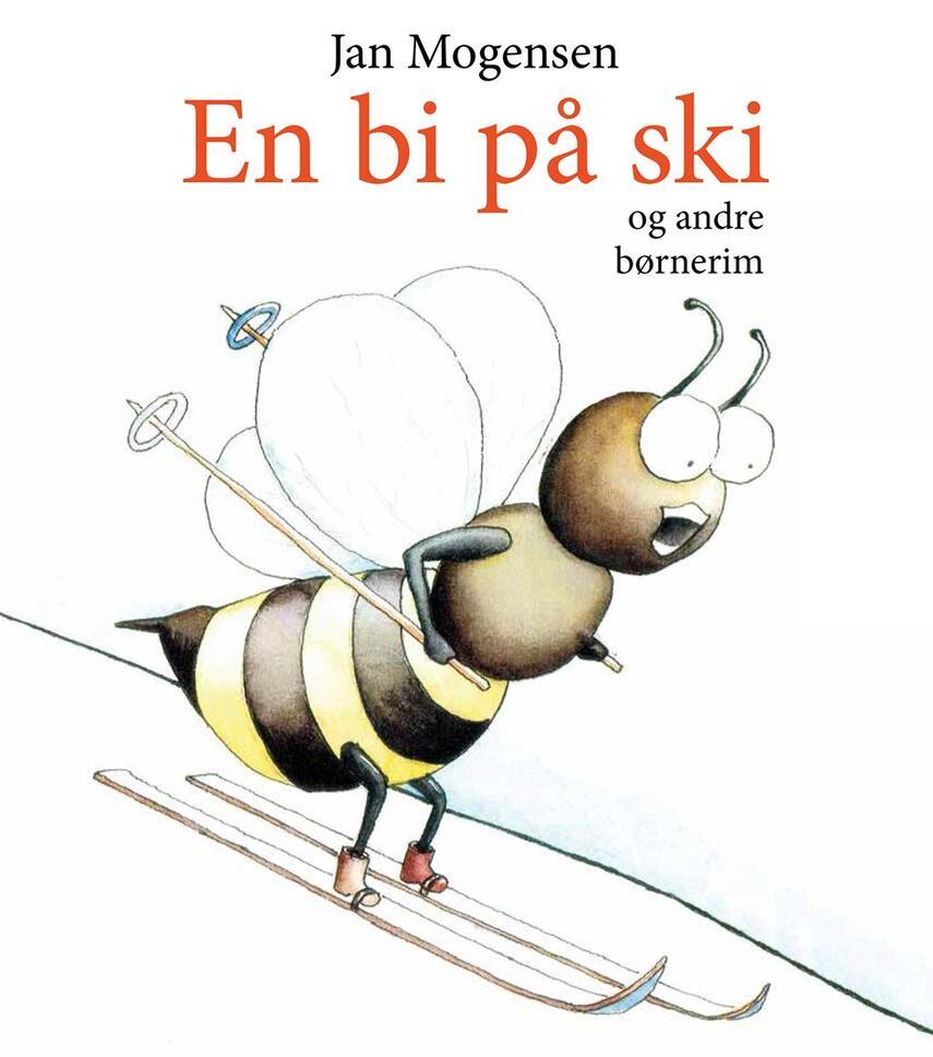 Jan Mogensen (f. 1945): En bi på ski og andre børnerim