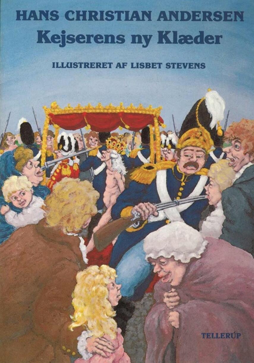 H. C. Andersen (f. 1805): Kejserens nye Klæder (Ill. Lisbet Stevens)