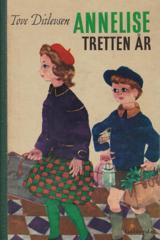 Tove Ditlevsen: Annelise - tretten år (Ill. Kamma Svensson)